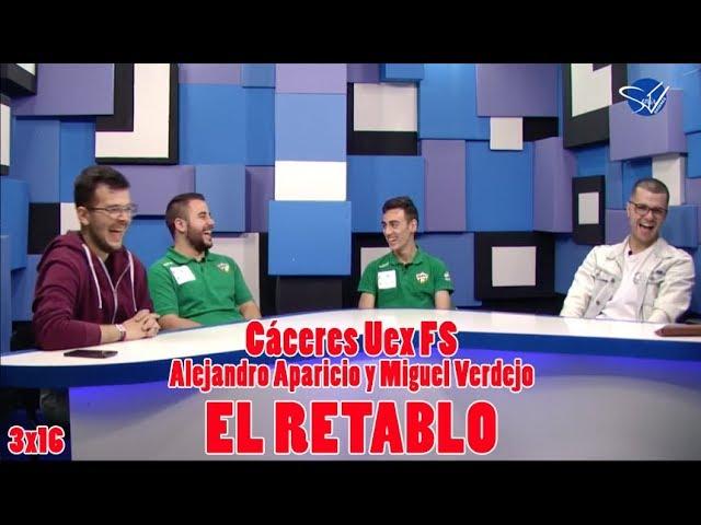 EL RETABLO 3x16: Alejandro Aparicio y Miguel Verdejo, Cáceres Uex FS