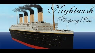 Nightwish - Sleeping Sun (ROBLOX Music Video) • Titanic 105 anno anniversario •