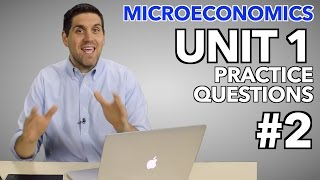 Micro Unit 1- Practice Questions #2