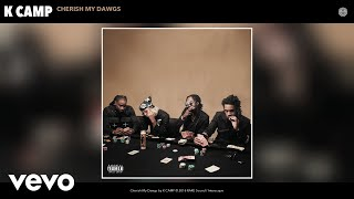 K CAMP - Cherish My Dawgs (Audio)