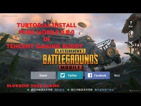 turtorial-install-update-pubg-mobile-0.8.0-on-tencent-gaming-buddy(#pubgmobile)