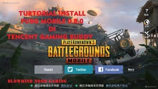 TURTORIAL INSTALL UPDATE PUBG MOBILE 0.8.0 DI TENCENT GAMING BUDDY
