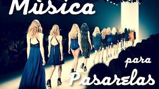 MÚSICA PARA PASARELAS DE MODA ★ 2019
