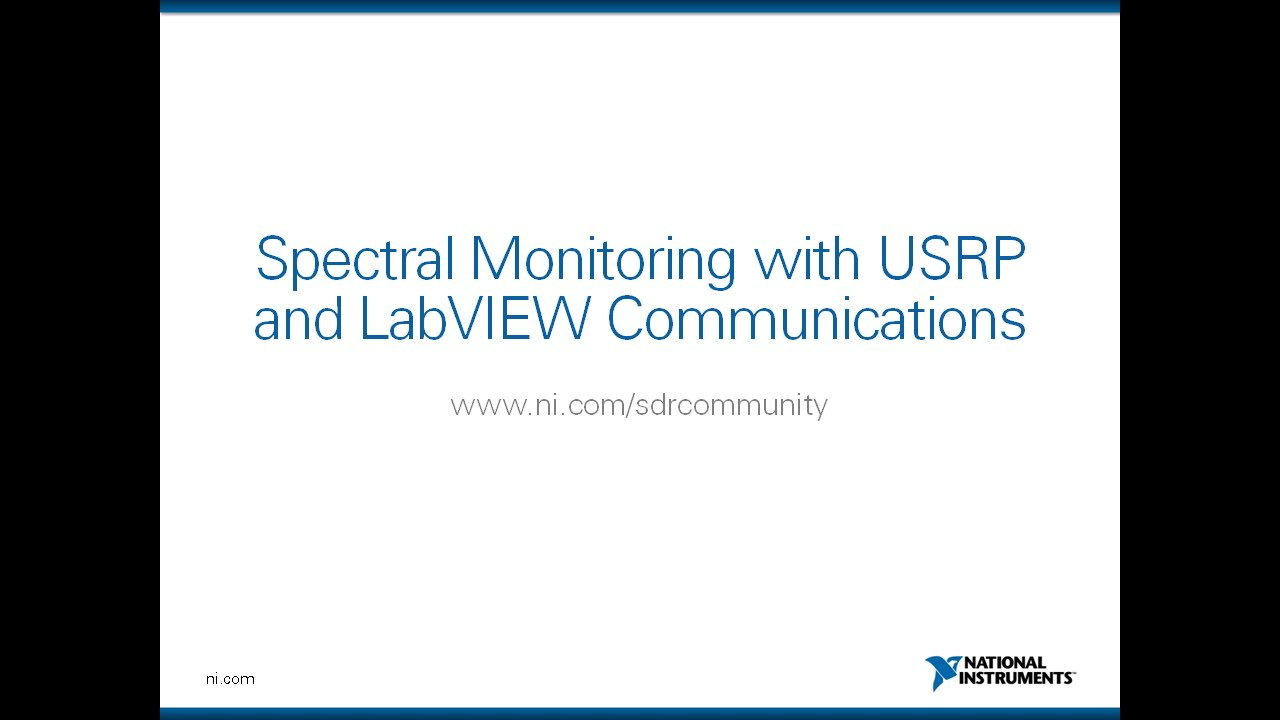 Spectral Monitoring With Labview Communications And Ni Usrp Youtube