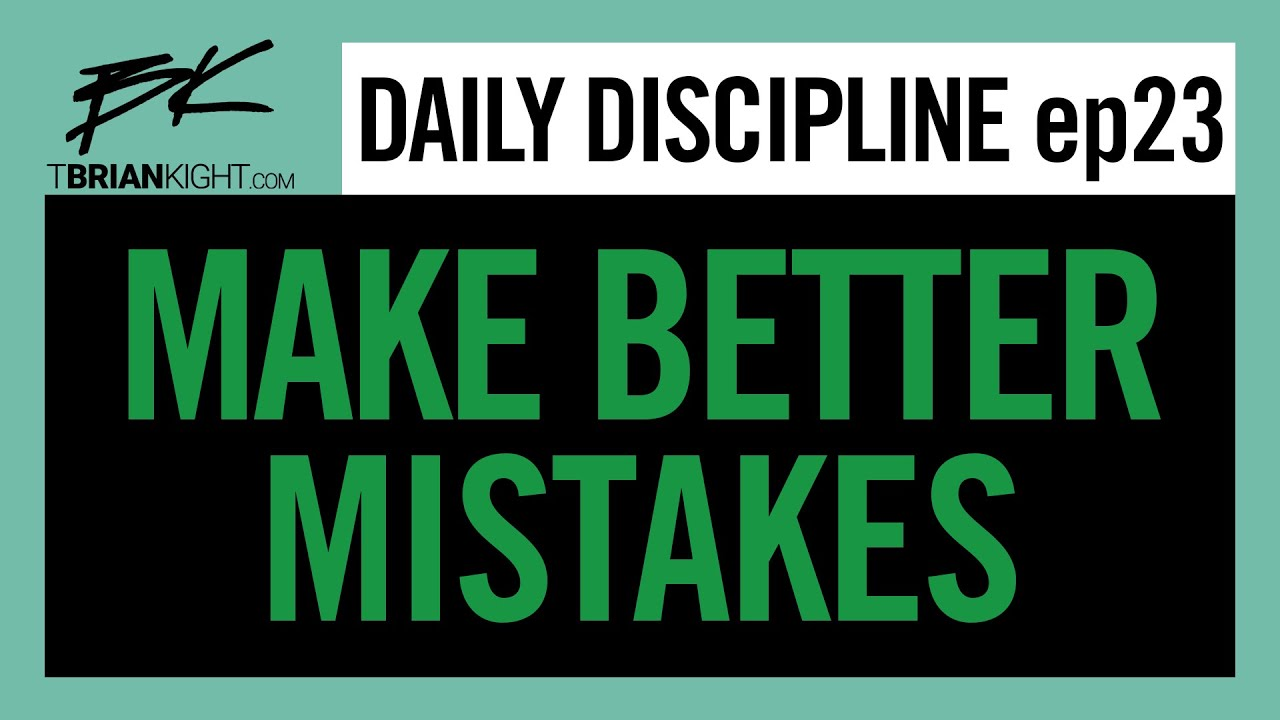 Download Ep 23: Not all mistakes are bad || Daily Discipline w/ Brian Kight
