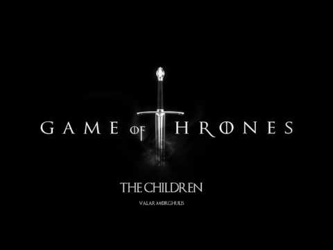 Game Φf Thrones | The Children (Valar Morghulis)