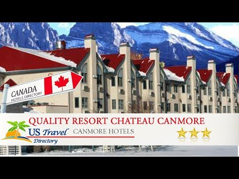 Quality Resort Chateau Canmore - Canmore Hotels, Canada