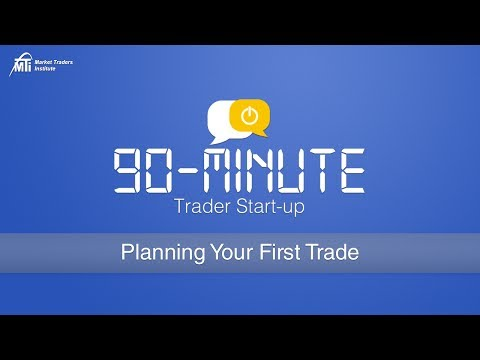 Planning Your First Trade Like the 20 Year Trading Pros | MTI's 90-Minute Trader Start-Up Series