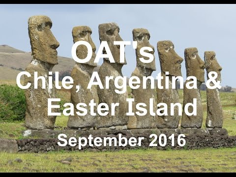 2016 OAT's Chile, Argentina & Easter Island