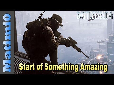 Start of Something Amazing - Battlefield 4