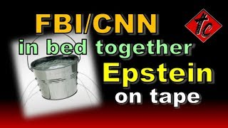 Truthification Chronicles FBI/CNN in bed together -- Epstein on tape