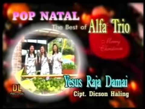 Yesus Raja Damai ☆ Alfa Trio ☆ Pop Natal Lirik   YouTube