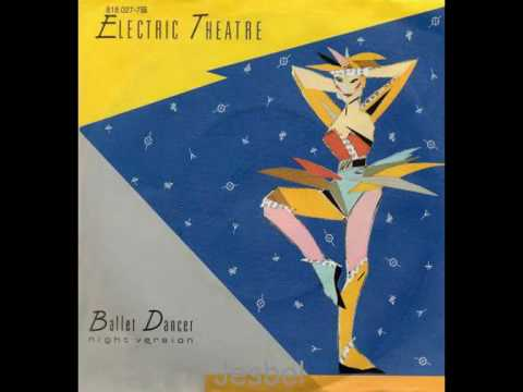 Electric Theatre - Ballet Dancer(Extended)-(Night Version)-(1983)