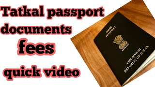 Tatkal passport documents required ,tatkal passport fee, passport application quick video