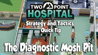 Two Point Hospital Strategy & Tactics Quick Tip: The Diagnostic Mosh Pit