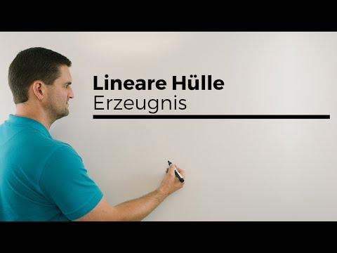Lineare Hülle, Erzeugnis, Spann, Lineare Algebra, Unimathematik | Mathe by Daniel Jung