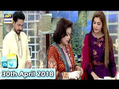 Good Morning Pakistan - 30th April 2018 - ARY Digital Show