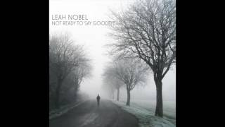 "Leah Nobel - ""Not Ready To Say Goodbye"" (Feat. on ABC Station 19)"