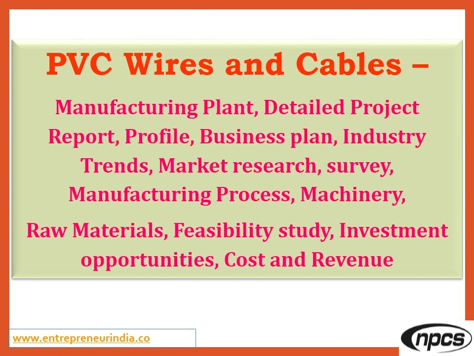 Pvc Wires And Cables  Manufacturing Plant Detailed Project