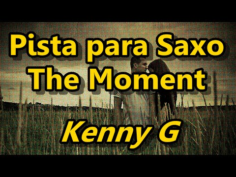 Pista para Saxo - The Moment - Kenny G