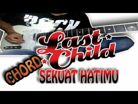 CHORD Last Child - Sekuat Hatimu    Guitar Chord Lesson + Vocal