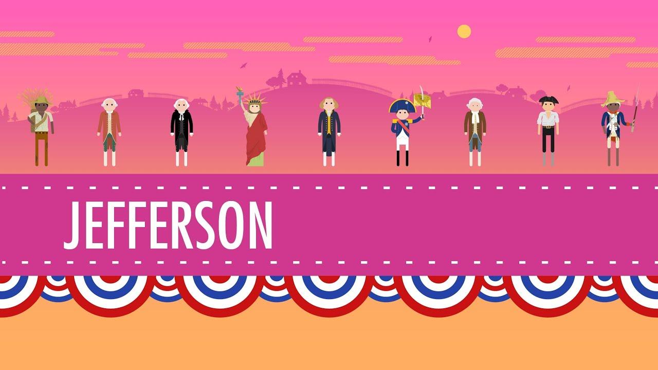 Thomas Jefferson Amp His Democracy Crash Course Us History 10