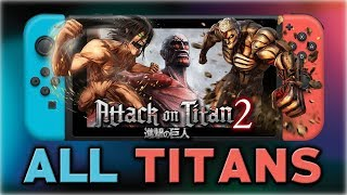 Attack on Titan 2 | ALL Titans Gameplay | Nintendo Switch