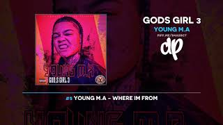 Young M.A - Gods Girl 3 (FULL PLAYLIST)