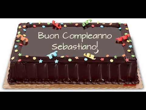 Tanti Auguri Di Buon Compleanno Sebastiano Youtube