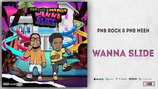 PnB Rock & PnB Meen - Wanna Slide