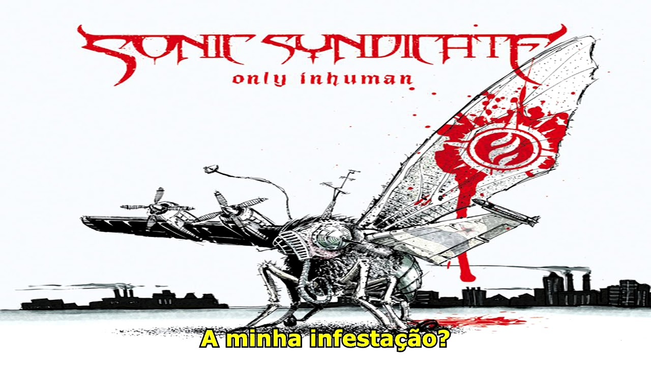 Sonic Syndicate Only Inhuman