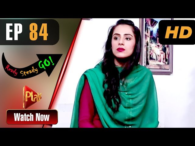 Ready Steady Go - Episode 84 | Play Tv Dramas | Parveen Akbar, Shafqat Khan | Pakistani Drama