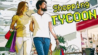 BECOMING RICH BUILDING AND MANAGING A GIANT SHOPPING MALL! - Shopping Tycoon Gameplay
