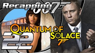 Recapping 007 #22 - Quantum of Solace (2008) (Review)