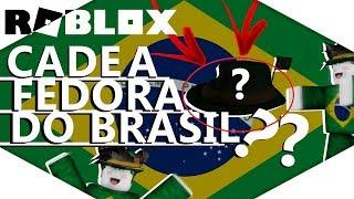 ROBLOX - CADE A FEDORA DO BRASIL?!?