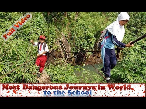 Most Dangerous Journeys in the World Kids take to School | Top 15 dangerous and unusual Places 2017
