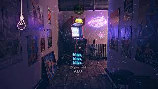 A.L.U - Blah, Blah, Blah (Original mix)   Melodic music, chill, ambient y study music   Prod. ALU