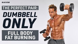 The Perfect Pair: Dumbbell Only Full Body Fat Burning Ft. David Morin