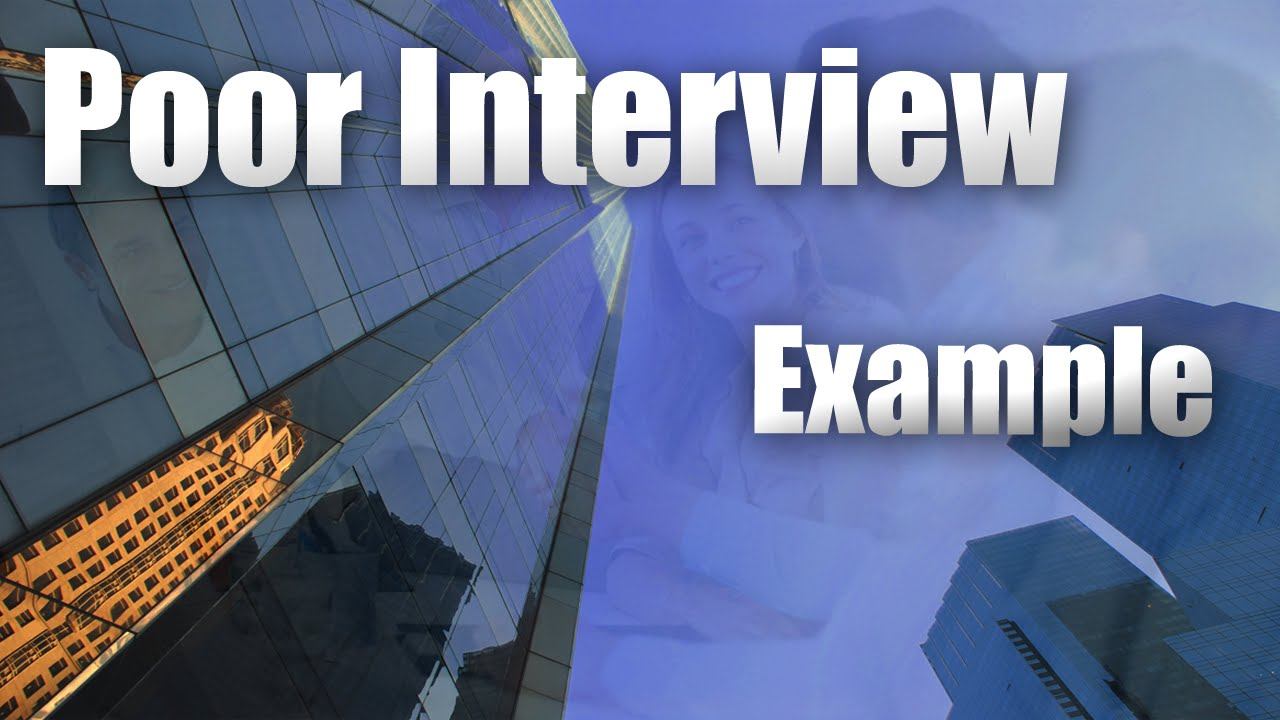 Job Interview    Poor Example