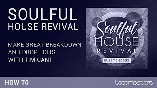 Make Great Soulful House Breakdown & Drop Edits | Tutorial