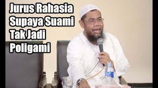 Jurus Rahasia Supaya Suami Tak Jadi Poligami - Ustadz Zainal Abidin Syamsudin, Lc