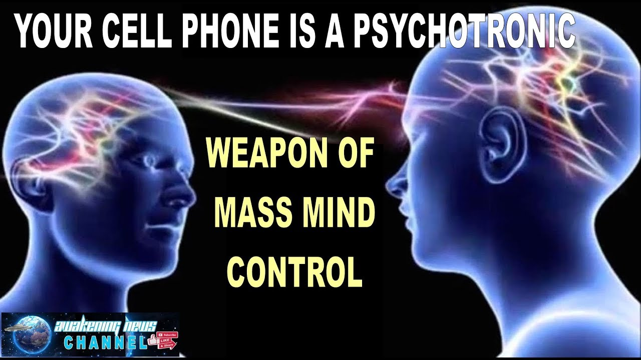 YOUR CELL PHONE IS A PSYCHOTRONIC