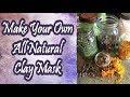 All Natural Clay Mask DIY