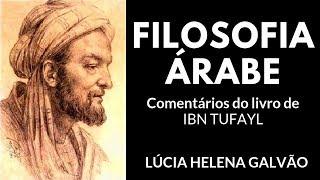 O FILÓSOFO AUTODIDATA - comentários sobre o livro do sábio andaluz IBN TUFAYL
