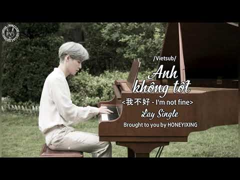 [Vietsub] I'm Not Fine - Zhang Yixing - Single || HONEYIXING