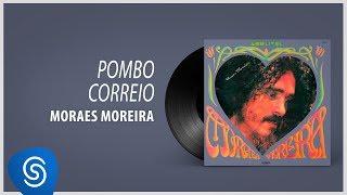Baixar Moraes Moreira - Pombo Correio (Álbum