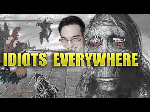 Dark Souls 3: Adventures Of The Worst Invader - Biggest IDIOTS I've Ever Seen