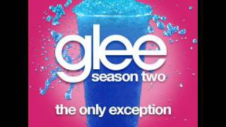 Glee - The Only Exception [LYRICS]