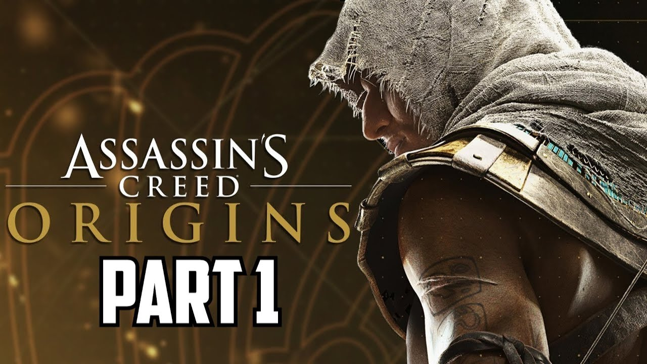 Assassin's Creed Origin Gameplay Walkthrough Part 1 ...
