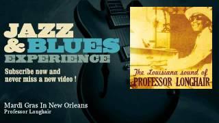Professor Longhair - Mardi Gras In New Orleans - JazzAndBluesExperience